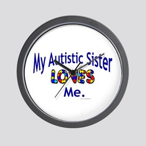 My Autistic Sister Loves Me Wall Clock