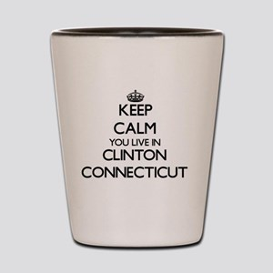 Keep calm you live in Clinton Connectic Shot Glass