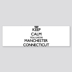 Keep calm you live in Manchester Co Bumper Sticker