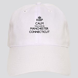 Keep calm you live in Manchester Connecticut Cap