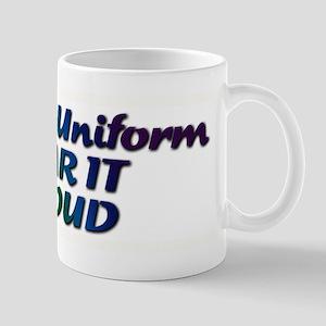It's Our Uniform Wear It Proud Mug