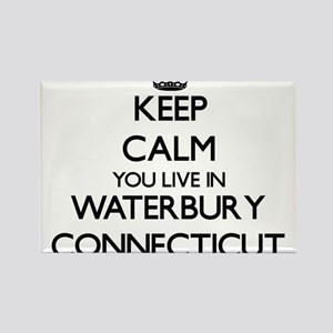 Keep calm you live in Waterbury Connecticu Magnets
