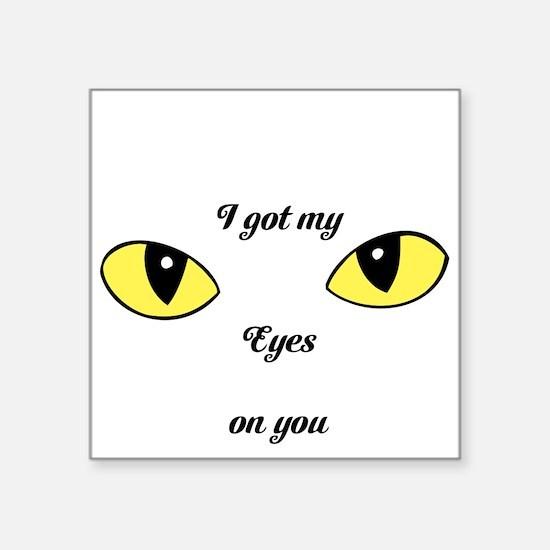 I Got My Eyes on You Sticker