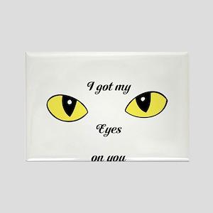 I Got My Eyes on You Magnets