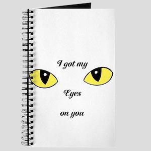 I Got My Eyes on You Journal