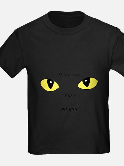 I Got My Eyes on You T-Shirt
