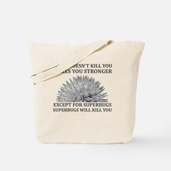 Superbugs Will Kill You Tote Bag