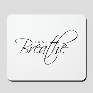 Just Breathe - Mousepad