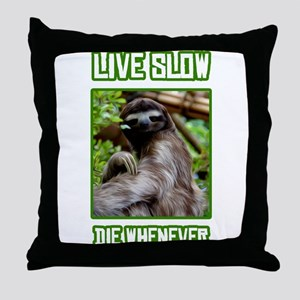 Live Slow Die Whenever Throw Pillow