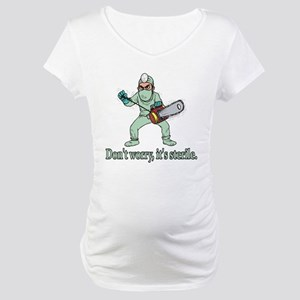 Funny Gifts For Patients Maternity T-Shirt