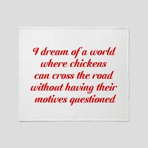 I dream of a world... Throw Blanket