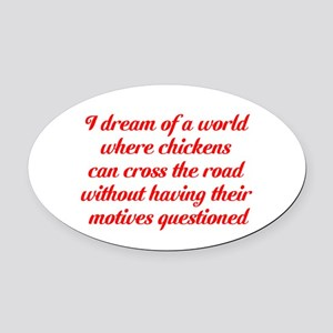 I dream of a world... Oval Car Magnet