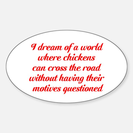 I dream of a world... Sticker (Oval)