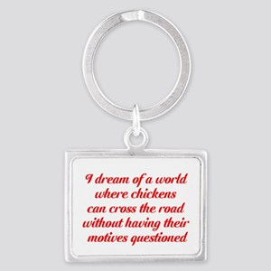 I dream of a world... Landscape Keychain