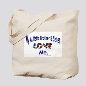 My Autistic Brother & Sister Love Me Tote Bag