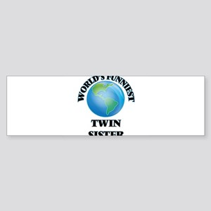 World's Funniest Twin Sister Bumper Sticker