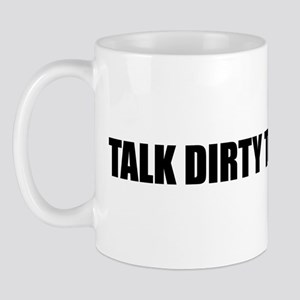 Talk dirty to me Mug