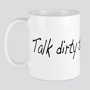 Talk dirty to me (2) Mug