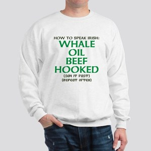 Whale Oil Beef Hooked St. Patricks Day Design Swea