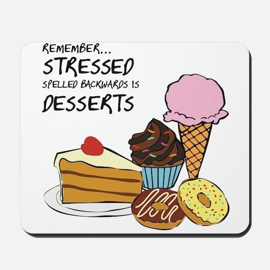 Stressed is dessert spelled backwards Mousepad