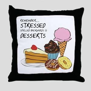 Stressed is dessert spelled backwards Throw Pillow