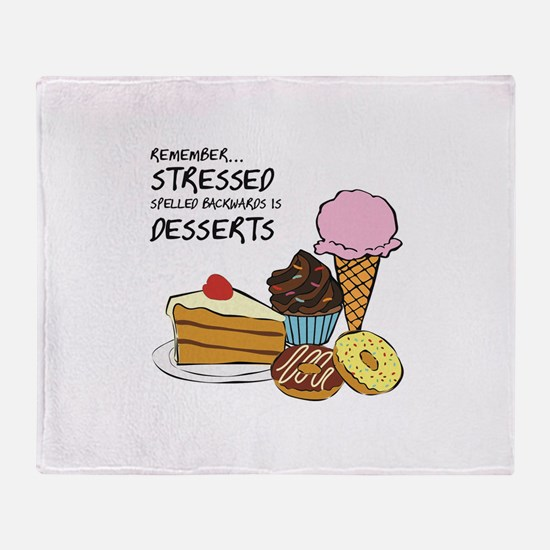 Stressed is dessert spelled backwards Throw Blanke