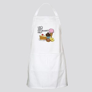 Life is short eat dessert first Apron