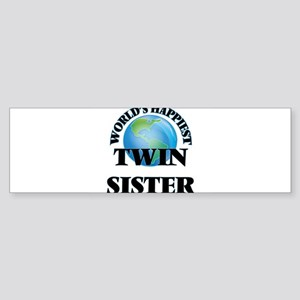 World's Happiest Twin Sister Bumper Sticker