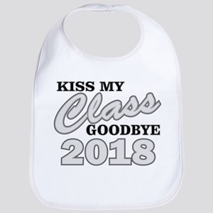 Kiss Goodbye Class 2018 Baby Bib