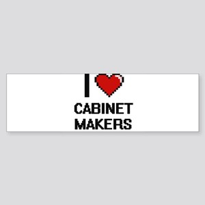 I love Cabinet Makers Bumper Sticker