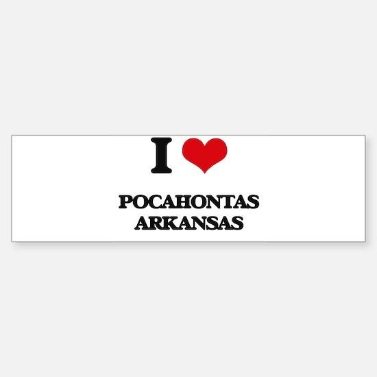 I love Pocahontas Arkansas Bumper Bumper Bumper Sticker