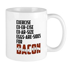 Exercise... Eggs Are Sides ...for Bacon Mugs