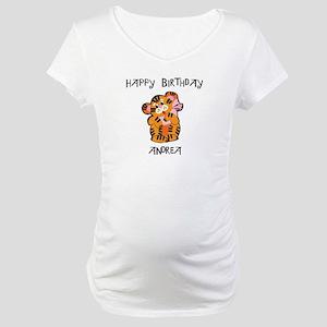 Happy Birthday Andrea (tiger) Maternity T-Shirt
