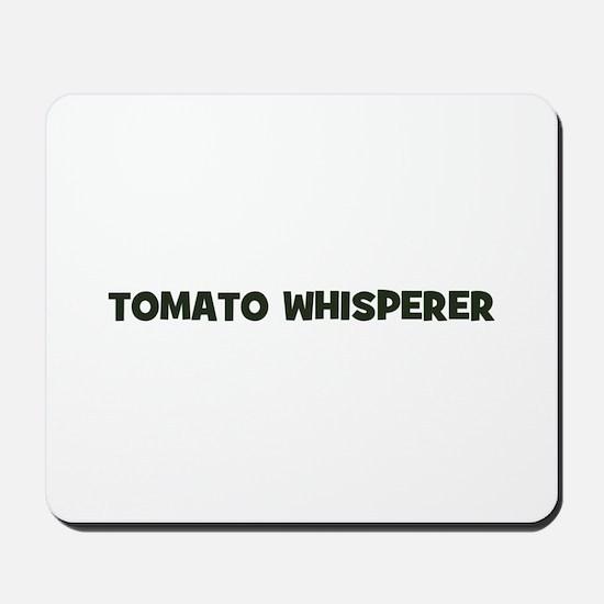 tomato whisperer Mousepad