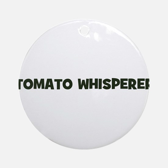tomato whisperer Ornament (Round)