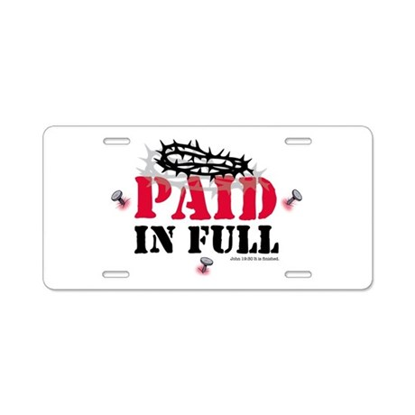Jesus Paid In Full Aluminum License Plate by pinkinkart