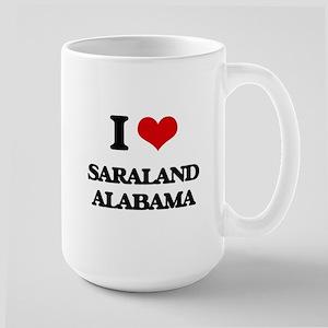 I love Saraland Alabama Mugs