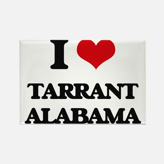 I love Tarrant Alabama Magnets
