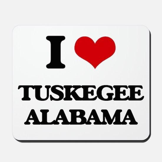 I love Tuskegee Alabama Mousepad