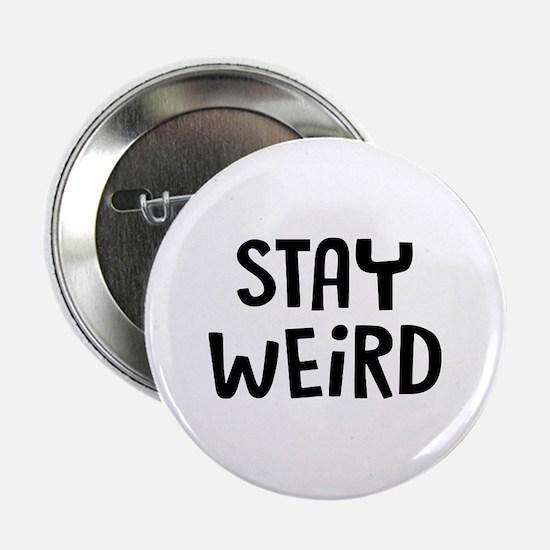 """Stay Weird 2.25"""" Button"""
