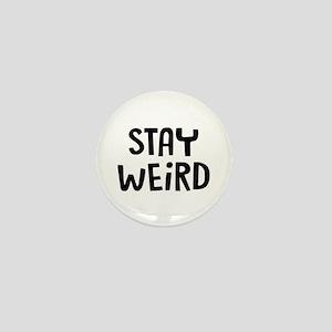 Stay Weird Mini Button