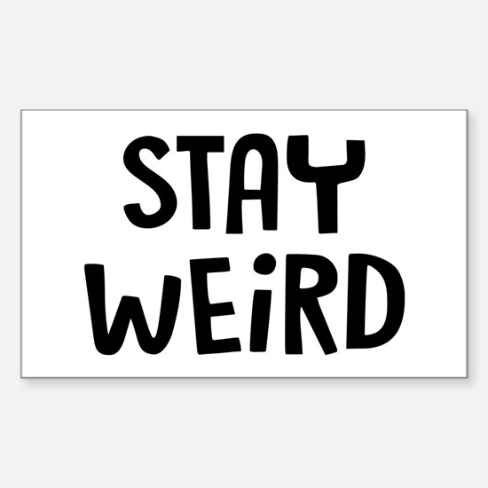 Stay Weird Sticker (Rectangle)