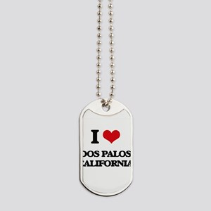 I love Dos Palos California Dog Tags