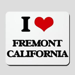 I love Fremont California Mousepad