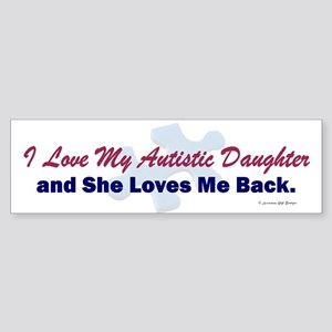 My Daughter Loves Me Back Bumper Sticker