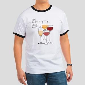 Wine a little Laugh a Lot! Ringer T