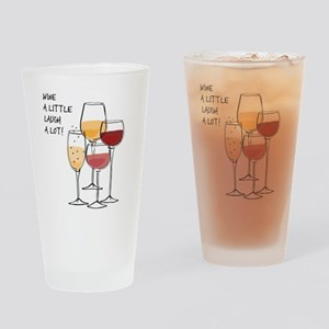 Wine a little Laugh a Lot! Drinking Glass