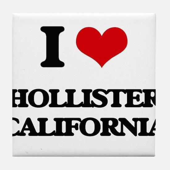 I love Hollister California Tile Coaster