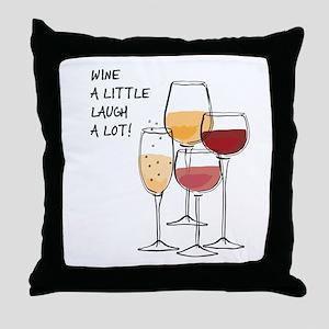 Wine a little Laugh a Lot! Throw Pillow