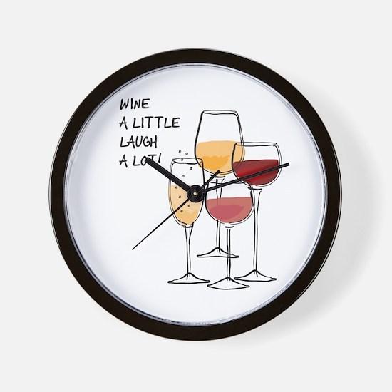 Wine a little Laugh a Lot! Wall Clock